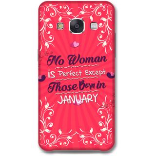 Samsung Galaxy E7 Designer Hard-Plastic Phone Cover From Print Opera -Woman Born In January