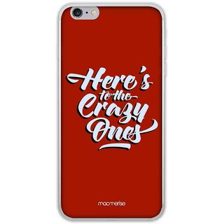 Heres To The Crazy Ones - Jello Case For IPhone 6 Plus