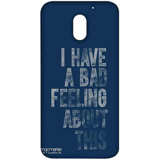 Bad Feeling - Sublime Case For Moto E3