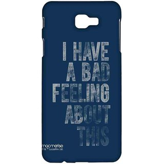 Bad Feeling - Sublime Case For Samsung J7 Prime