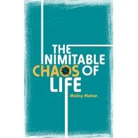 The inimitable chaos of life