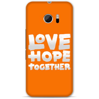 Htc 10 Designer Hard-Plastic Phone Cover from Print Opera -Love Hope Together