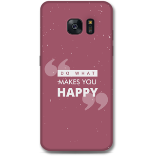 Samsung Galaxy S7 Edge Designer Hard-Plastic Phone Cover from Print Opera -Do what makes you happy