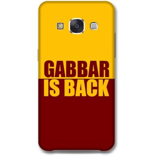 Samsung Galaxy E7 Designer Hard-Plastic Phone Cover from Print Opera -Gabbar is back