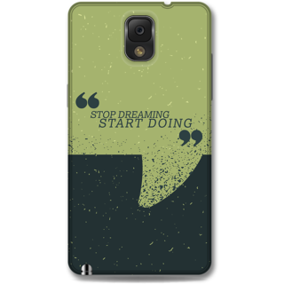 Samsung Galaxy Note 3 Designer Hard-Plastic Phone Cover from Print Opera -Stop dreaming Start doing