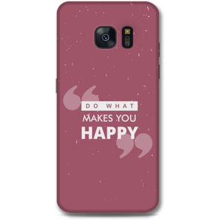 Samsung Galaxy S7 Designer Hard-Plastic Phone Cover from Print Opera -Do what makes you happy