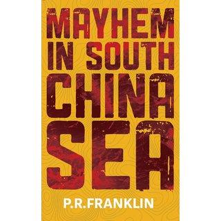 Mayhem in South China Sea