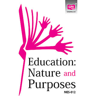 MES12 Education  Nature and Purposes (IGNOU Help book for MES-012  Education  Nature and Purposes in English Medium)