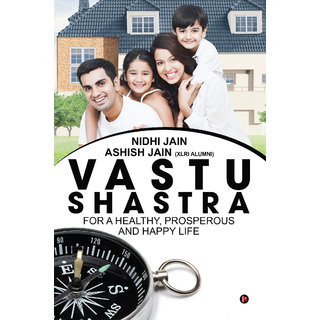 Vastu Shastra - for a Healthy, Prosperous and Happy life