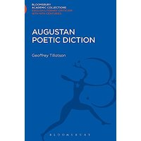 Augustan Poetic Diction (Bloomsbury Academic Collections: English Literary Criticism)
