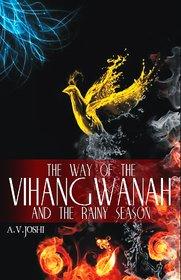 The Way Of The Vihangwanah And The Rainy Season