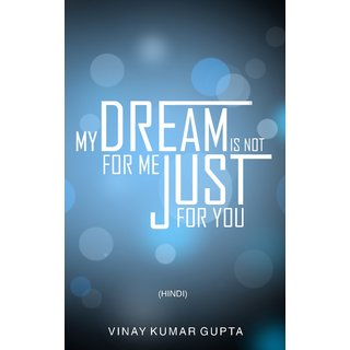 My Dream Is Not For Me Just For You