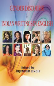 Gender Discourse In Indian Writings In English