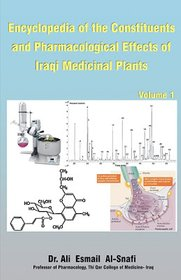 Encyclopedia of the Constituents and Pharmacological Effects of Iraqi Medicinal Plants