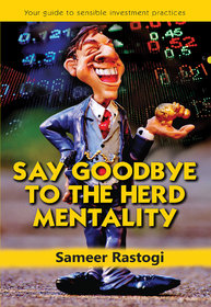 Say Goodbye To the Herd Mentality  your guide to sensible investment practices