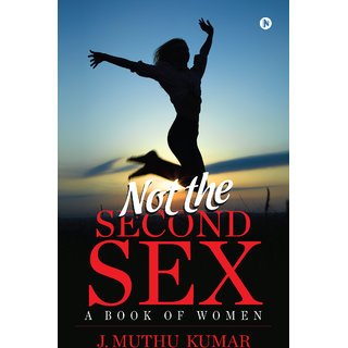 Not the Second S-e-x - A book of Women