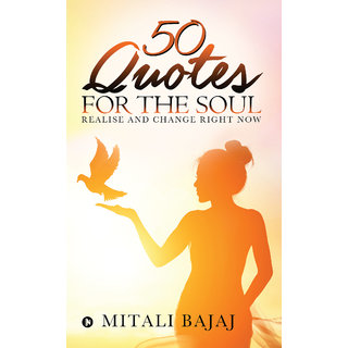 50 Quotes for the Soul - Realise and change right now