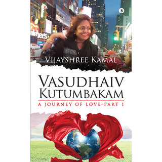 Vasudhaiv Kutumbakam - A Journey of Love -  Part 1