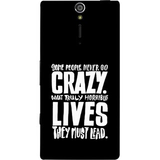 FUSON Designer Back Case Cover for Sony Xperia SL :: Sony Xperia S :: Sony Xperia SL LT26I LT26ii (What Truly Horrible Lives They Must Lead)