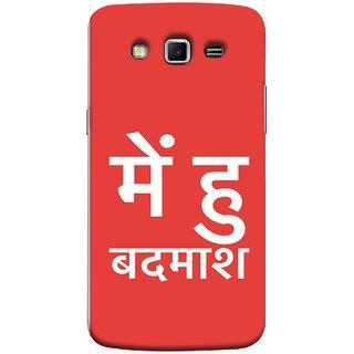 FUSON Designer Back Case Cover for Samsung Galaxy Grand 2 :: Samsung Galaxy Grand 2 G7105 :: Samsung Galaxy Grand 2 G7102 :: Samsung  Galaxy Grand Ii (I Am Bad And Don Hindi English India Mumbai)