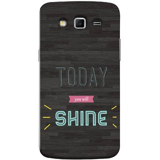 FUSON Designer Back Case Cover for Samsung Galaxy Grand 2 :: Samsung Galaxy Grand 2 G7105 :: Samsung Galaxy Grand 2 G7102 :: Samsung  Galaxy Grand Ii (Aaj Tum Chamkoge Pakka You Will Rock)
