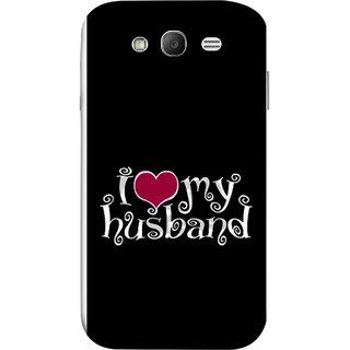 FUSON Designer Back Case Cover for Samsung Galaxy Grand Neo Plus I9060I :: Samsung Galaxy Grand Neo+ (Love My Family Husband Hubby Better Half Partner)