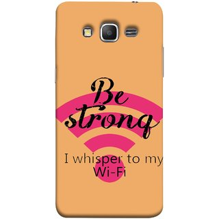 FUSON Designer Back Case Cover for Samsung Galaxy Grand Prime :: Samsung Galaxy Grand Prime Duos :: Samsung Galaxy Grand Prime G530F G530Fz G530Y G530H G530Fz/Ds (Be Strong In Life Always Youngs Boys And Girls Network)