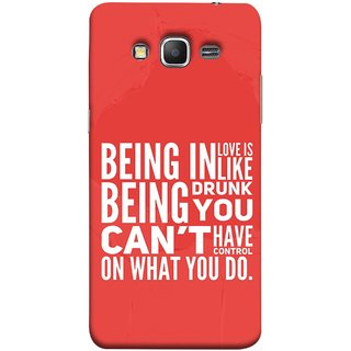 FUSON Designer Back Case Cover for Samsung Galaxy Grand Prime :: Samsung Galaxy Grand Prime Duos :: Samsung Galaxy Grand Prime G530F G530Fz G530Y G530H G530Fz/Ds (Being Drunk You Can'T Have Control On What You Do)