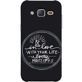 FUSON Designer Back Case Cover for Samsung Galaxy J2 J200G (2015) :: Samsung Galaxy J2 Duos (2015) :: Samsung Galaxy J2 J200F J200Y J200H J200Gu  (Every Minute Of It Always Like Enjoy Happy Cool Relax)