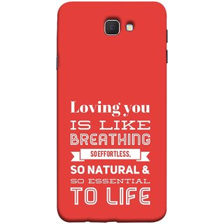 FUSON Designer Back Case Cover for Samsung Galaxy J7 Prime (2016) (So Natural And So Essential To Life Lover Forever)