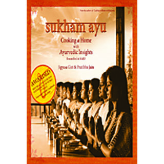 Sukham Ayu : Cooking At Home With Ayurvedic Insight - Researched At Kare