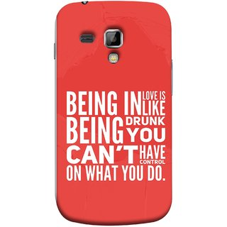 FUSON Designer Back Case Cover for Samsung Galaxy S Duos 2 S7582 :: Samsung Galaxy Trend Plus S7580 (Being Drunk You Can'T Have Control On What You Do)