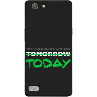 FUSON Designer Back Case Cover for Oppo Neo 7 :: Oppo A33 (Not Tomorrow But Today Kiyosaki Quotes Inspirational)