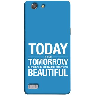 FUSON Designer Back Case Cover for Oppo Neo 7 :: Oppo A33 (Day After Tomorrow Is Beautiful Happy Life Enjoy )