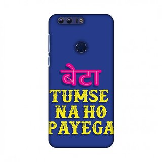 Huawei Honor 8 Designer Case Tumse Naa Ho Payega for Huawei Honor 8
