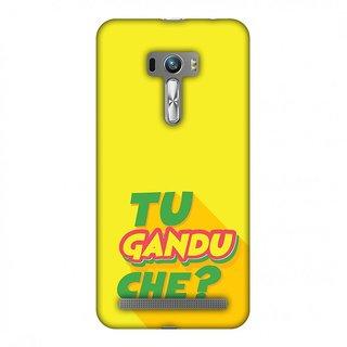 ASUS Zenfone Selfie ZD551KL Designer Case Tu Gandu Che? for ASUS Zenfone Selfie ZD551KL