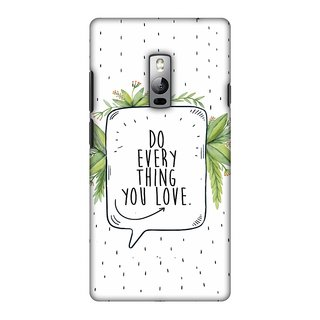 OnePlus 2 Designer Case Do Everything You Love for OnePlus 2