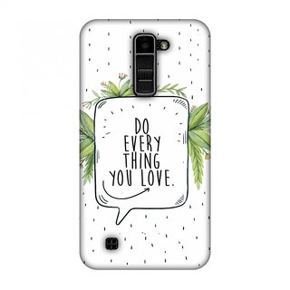 LG K10,LG K10 K420DS Designer Case Do Everything You Love for LG K10,LG K10 K420DS