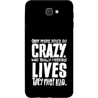 FUSON Designer Back Case Cover for Samsung Galaxy On Nxt (2016) (What Truly Horrible Lives They Must Lead)