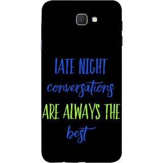 FUSON Designer Back Case Cover for Samsung Galaxy On Nxt (2016) (Late Night Talking Is Real And Best True Result Output)