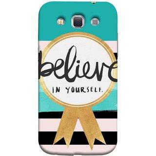 FUSON Designer Back Case Cover for Samsung Galaxy Win I8550 :: Samsung Galaxy Grand Quattro :: Samsung Galaxy Win Duos I8552 (Trust Your Self Winner 1St Prize Successful)