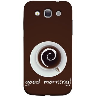 FUSON Designer Back Case Cover for Samsung Galaxy Win I8550 :: Samsung Galaxy Grand Quattro :: Samsung Galaxy Win Duos I8552 (Good Morning Afternoon Evening Coffee Tea Cream )
