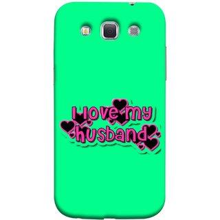FUSON Designer Back Case Cover for Samsung Galaxy Win I8550 :: Samsung Galaxy Grand Quattro :: Samsung Galaxy Win Duos I8552 (Love My Family Husband Hubby Better Half Partner)