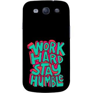 FUSON Designer Back Case Cover for Samsung Galaxy S3 Neo I9300I :: Samsung I9300I Galaxy S3 Neo :: Samsung Galaxy S Iii Neo+ I9300I :: Samsung Galaxy S3 Neo Plus (Motivational Inspirational Words Quotes Worklife)