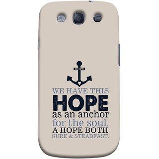 FUSON Designer Back Case Cover for Samsung Galaxy S3 Neo I9300I :: Samsung I9300I Galaxy S3 Neo :: Samsung Galaxy S Iii Neo+ I9300I :: Samsung Galaxy S3 Neo Plus (A Hope Both Sure And Steadfast Deep Sea Anchor Ship)