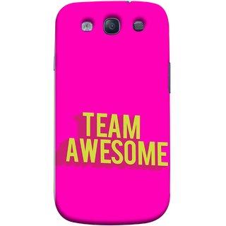 FUSON Designer Back Case Cover for Samsung Galaxy S3 Neo I9300I :: Samsung I9300I Galaxy S3 Neo :: Samsung Galaxy S Iii Neo+ I9300I :: Samsung Galaxy S3 Neo Plus (Teamwork Is Best Hardwork Alltogether Result Best)