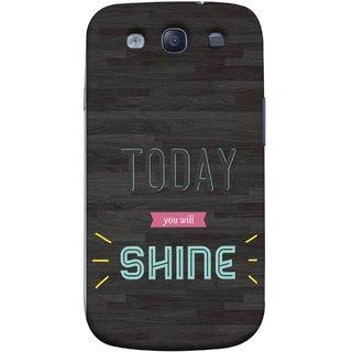 FUSON Designer Back Case Cover for Samsung Galaxy S3 Neo I9300I :: Samsung I9300I Galaxy S3 Neo :: Samsung Galaxy S Iii Neo+ I9300I :: Samsung Galaxy S3 Neo Plus (Aaj Tum Chamkoge Pakka You Will Rock)
