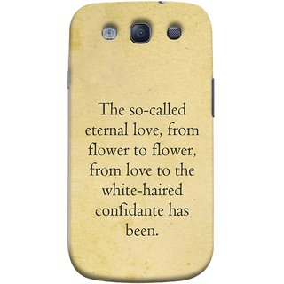 FUSON Designer Back Case Cover for Samsung Galaxy S3 Neo I9300I :: Samsung I9300I Galaxy S3 Neo :: Samsung Galaxy S Iii Neo+ I9300I :: Samsung Galaxy S3 Neo Plus (From Love To White Haired Confidante Has Been)