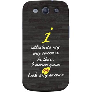 FUSON Designer Back Case Cover for Samsung Galaxy S3 Neo I9300I :: Samsung I9300I Galaxy S3 Neo :: Samsung Galaxy S Iii Neo+ I9300I :: Samsung Galaxy S3 Neo Plus (My Success In Life Factor Business Job Never)