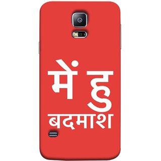 FUSON Designer Back Case Cover for Samsung Galaxy S5 Neo :: Samsung Galaxy S5 Neo G903F :: Samsung Galaxy S5 Neo G903W (I Am Bad And Don Hindi English India Mumbai)